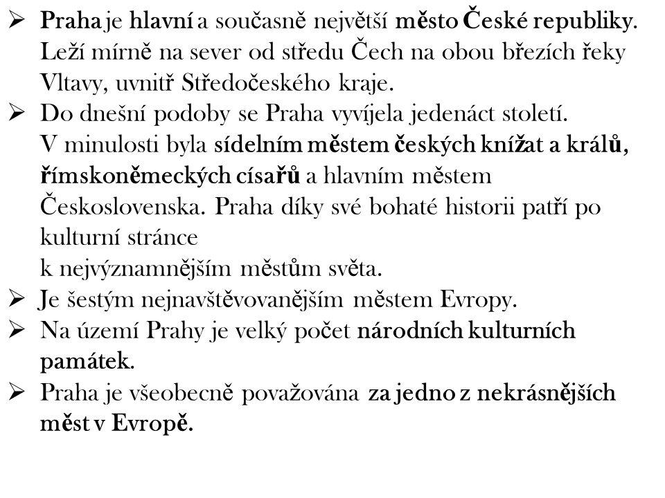 Základní údaje: Rozloha: 496 km 2 Po č et obyvatel: 1 246 780 (1. 1. 2013) 15. nejv ě tší m ě sto EU