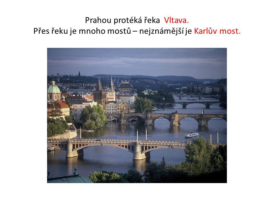  Praha je hlavní a sou č asn ě nejv ě tší m ě sto Č eské republiky. Le ž í mírn ě na sever od st ř edu Č ech na obou b ř ezích ř eky Vltavy, uvnit ř