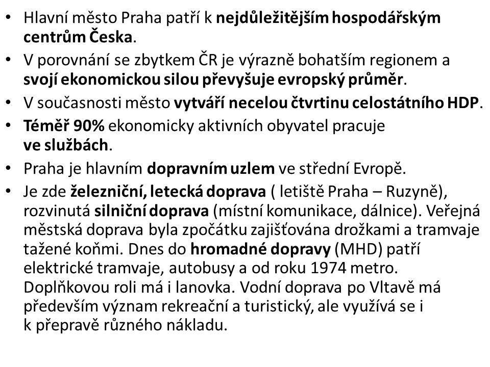 Ekonomika -bohatý region -6. nejbohatší region v Evropě -hospodářské centrum ČR -malá nezaměstnanost (cca 2 – 3%) -důležitá odvětví, např.: -turistika