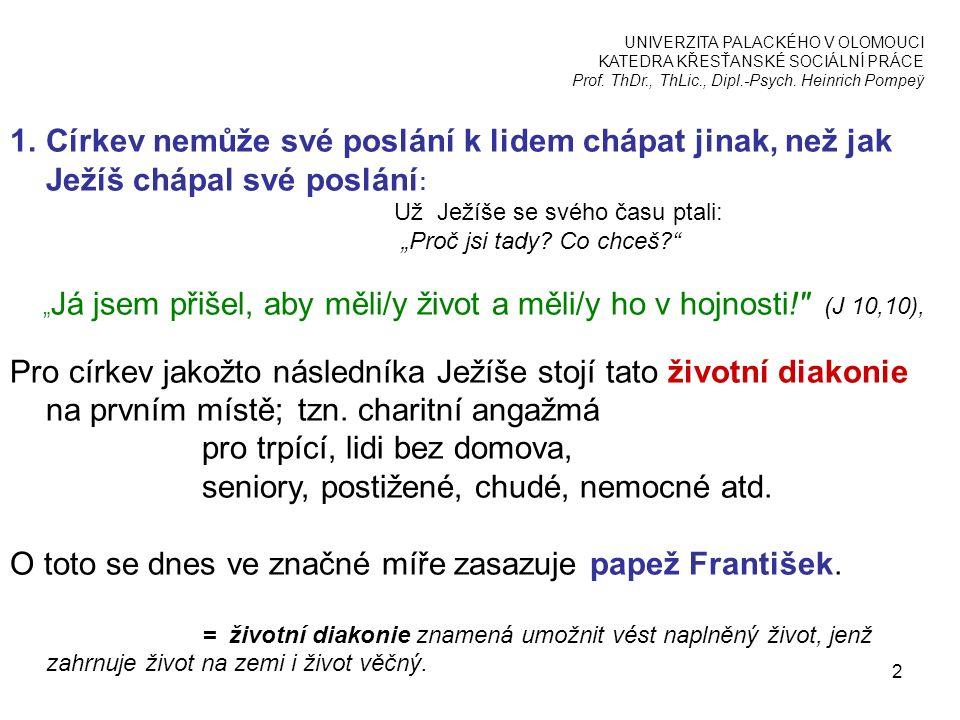 UNIVERZITA PALACKÉHO V OLOMOUCI KATEDRA KŘESŤANSKÉ SOCIÁLNÍ PRÁCE Prof.
