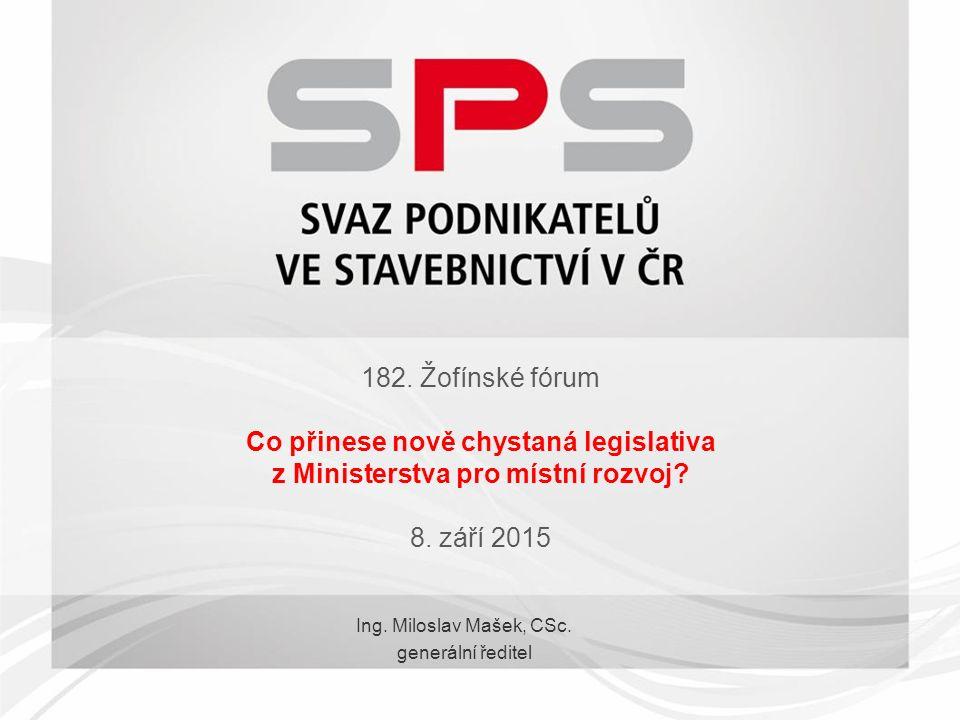 182. Žofínské fórum Co přinese nově chystaná legislativa z Ministerstva pro místní rozvoj.