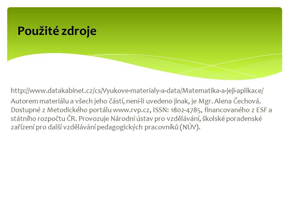 http://www.datakabinet.cz/cs/Vyukove-materialy-a-data/Matematika-a-jeji-aplikace/ Autorem materiálu a všech jeho částí, není-li uvedeno jinak, je Mgr.