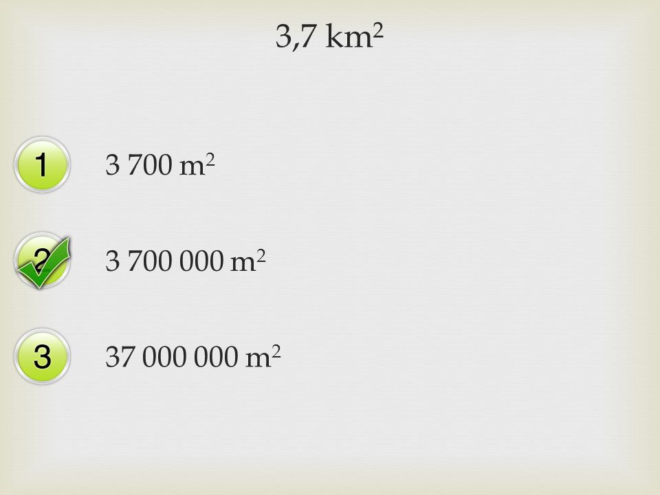 3,7 km 2 3 700 m 2 3 700 000 m 2 37 000 000 m 2