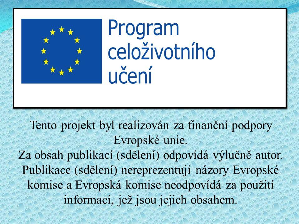Tento projekt byl realizován za finanční podpory Evropské unie. Za obsah publikací (sdělení) odpovídá výlučně autor. Publikace (sdělení) nereprezentuj