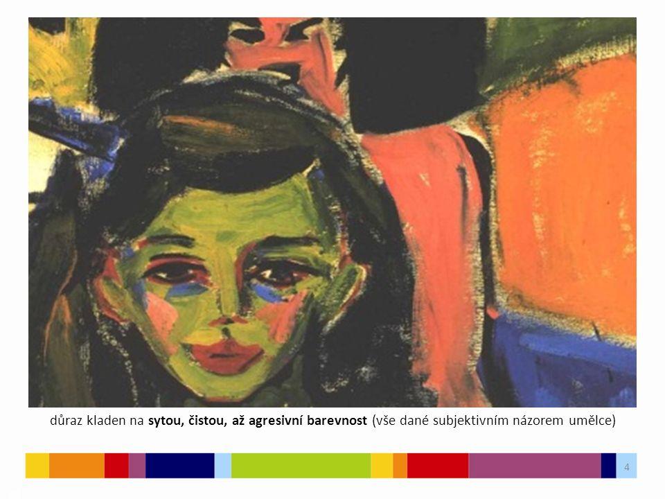 4 03 důraz kladen na sytou, čistou, až agresivní barevnost (vše dané subjektivním názorem umělce)