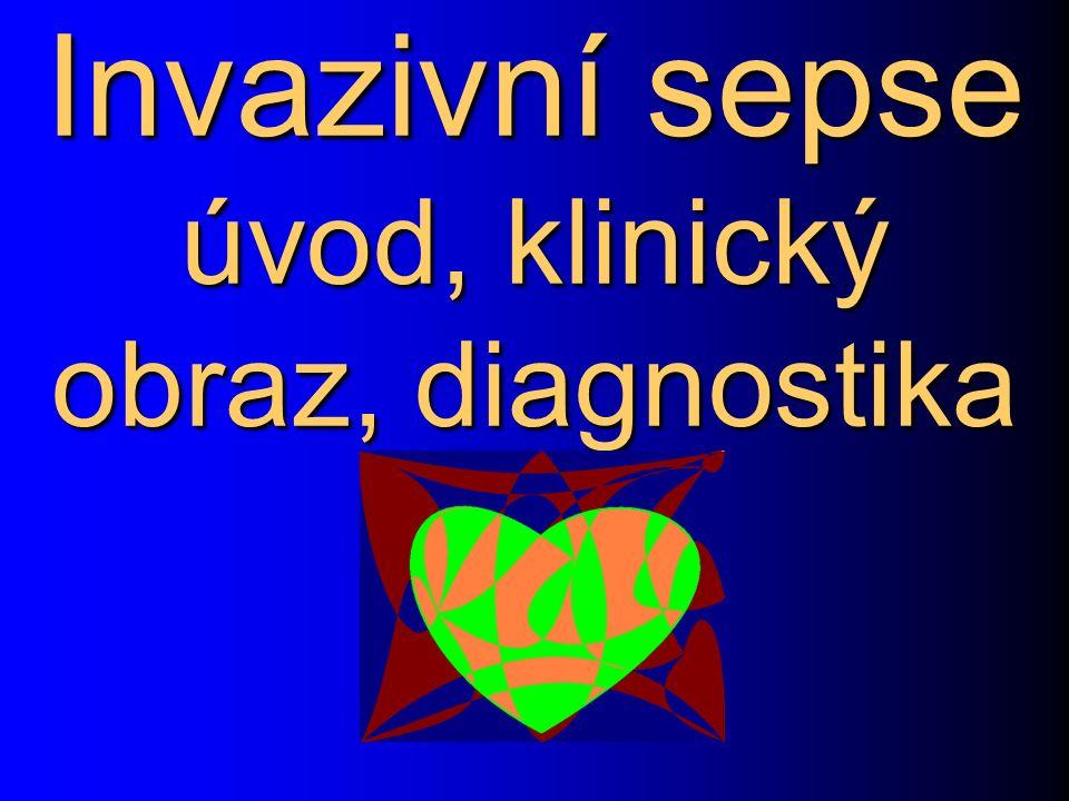 Invazivní sepse úvod, klinický obraz, diagnostika