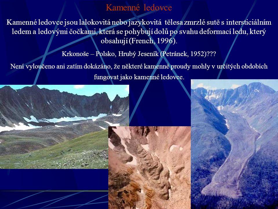 Kamenné ledovce Kamenné ledovce jsou lalokovitá nebo jazykovitá tělesa zmrzlé sutě s intersticiálním ledem a ledovými čočkami, která se pohybují dolů