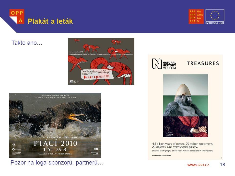 WWW.OPPA.CZ Plakát a leták 18 Takto ano… Pozor na loga sponzorů, partnerů…