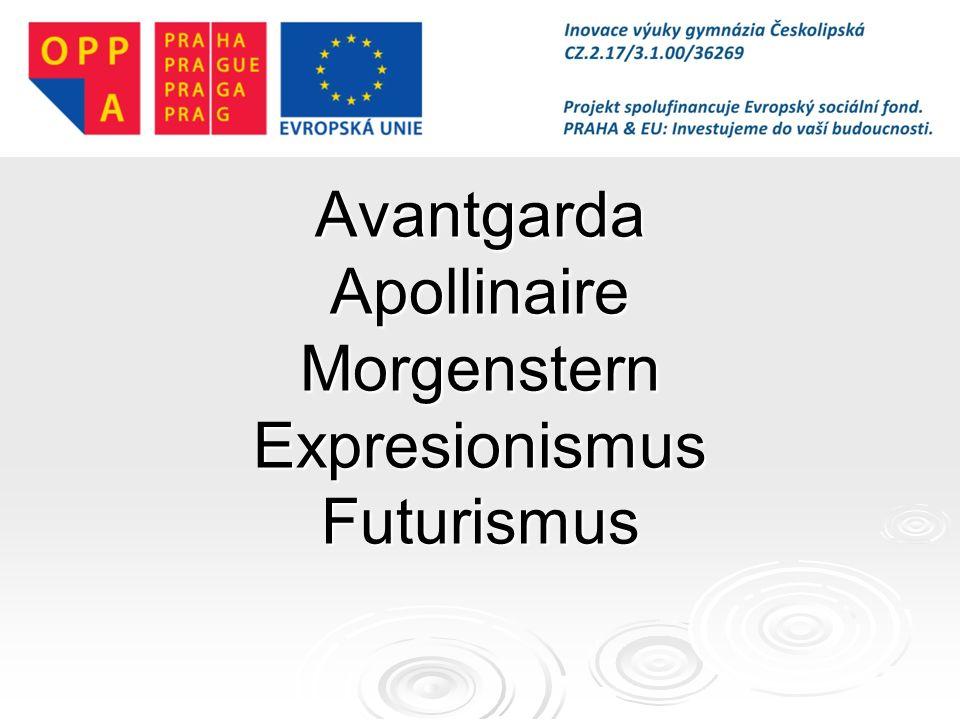 Avantgarda Apollinaire Morgenstern Expresionismus Futurismus