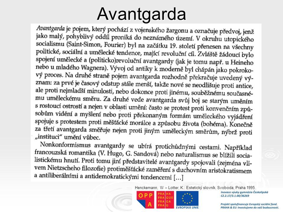 Avantgarda Henckemann, W – Lotter, K.: Estetický slovník. Svoboda, Praha 1995.
