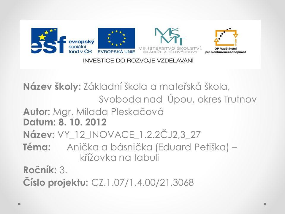 Použité zdroje: JANÁČKOVÁ, Zita.Čítanka pro 3.ročník základní školy.