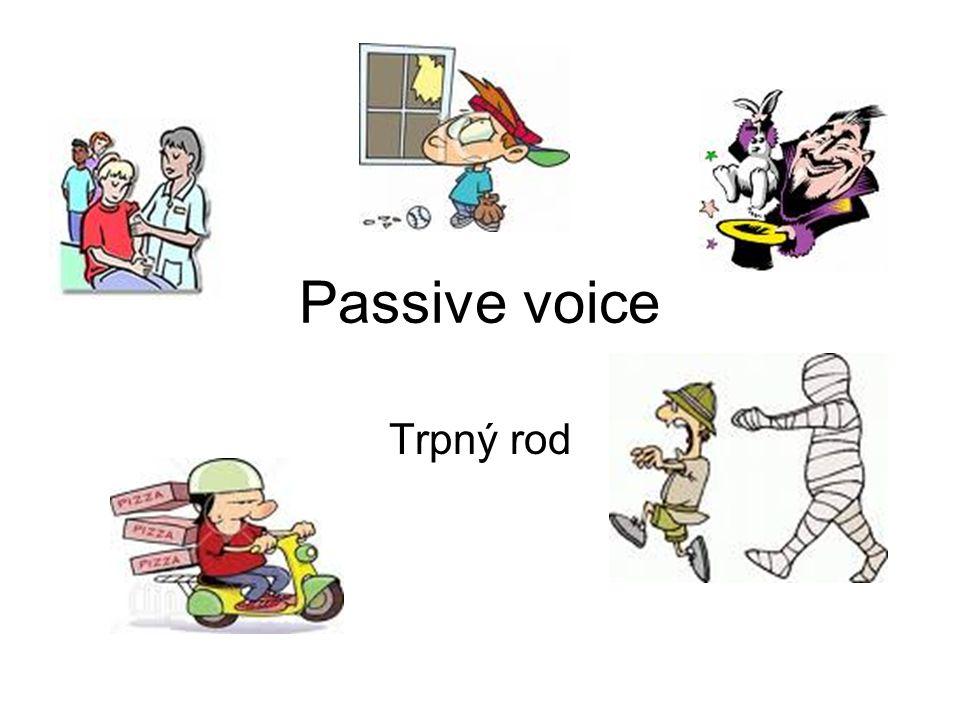 Passive voice Trpný rod