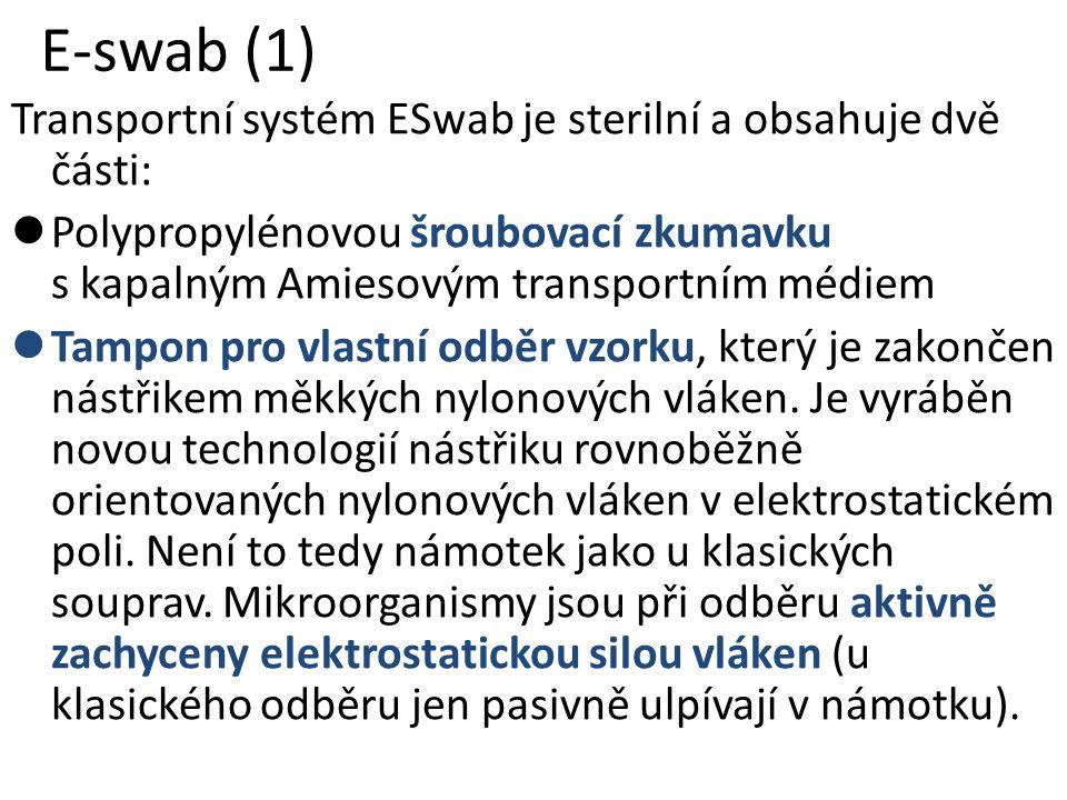 E-swab (1) Transportní systém ESwab je sterilní a obsahuje dvě části: Polypropylénovou šroubovací zkumavku s kapalným Amiesovým transportním médiem Tampon pro vlastní odběr vzorku, který je zakončen nástřikem měkkých nylonových vláken.