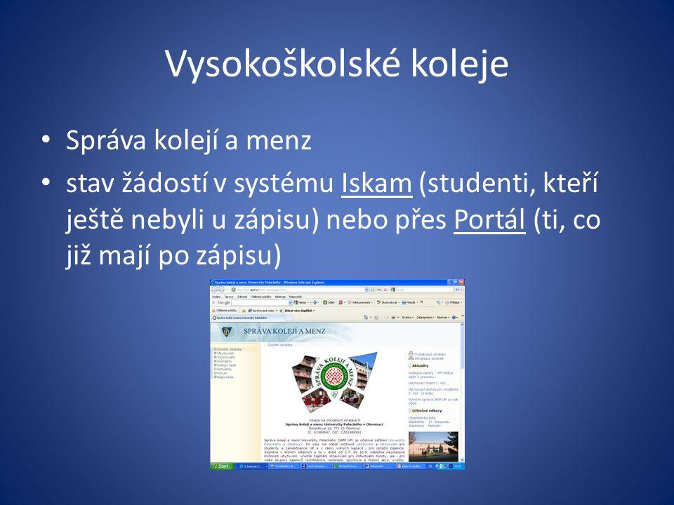 Vysokoškolské koleje Správa kolejí a menz stav žádostí v systému Iskam (studenti, kteří ještě nebyli u zápisu) nebo přes Portál (ti, co již mají po zá