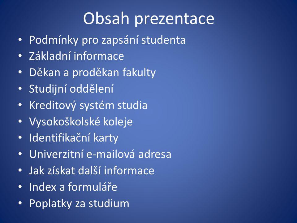 Podmínky pro zapsání studenta Nutná podmínka k zápisu: ověřená kopie maturitního vysvědčení, bez něj není zápis možný rozhodnutí o přijetí nebo kladné oznámení o výsledku přijímací zkoušky studenty Přírodovědecké fakulty Univerzity Palackého v Olomouci se stáváte dnem zápisu
