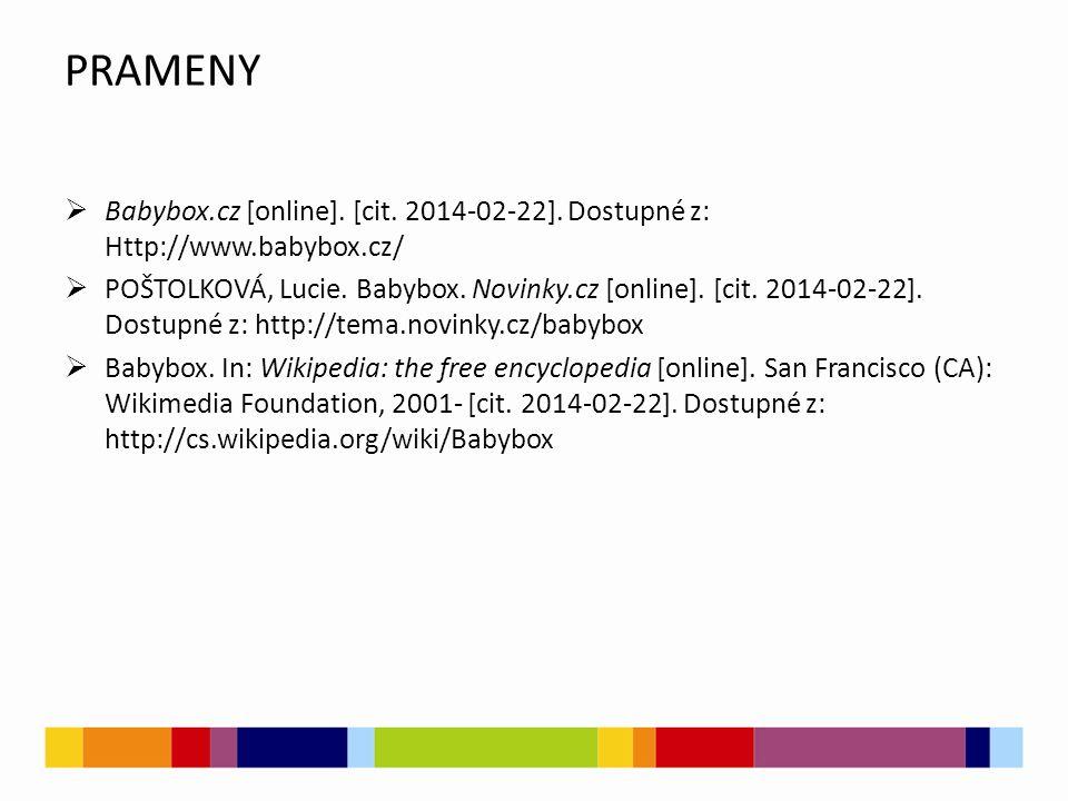 PRAMENY  Babybox.cz [online]. [cit. 2014-02-22]. Dostupné z: Http://www.babybox.cz/  POŠTOLKOVÁ, Lucie. Babybox. Novinky.cz [online]. [cit. 2014-02-