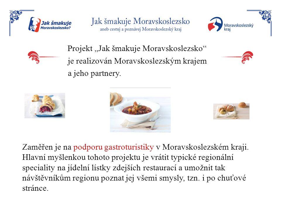 """Projekt """"Jak šmakuje Moravskoslezsko"""" je realizován Moravskoslezským krajem a jeho partnery. Zaměřen je na podporu gastroturistiky v Moravskoslezském"""