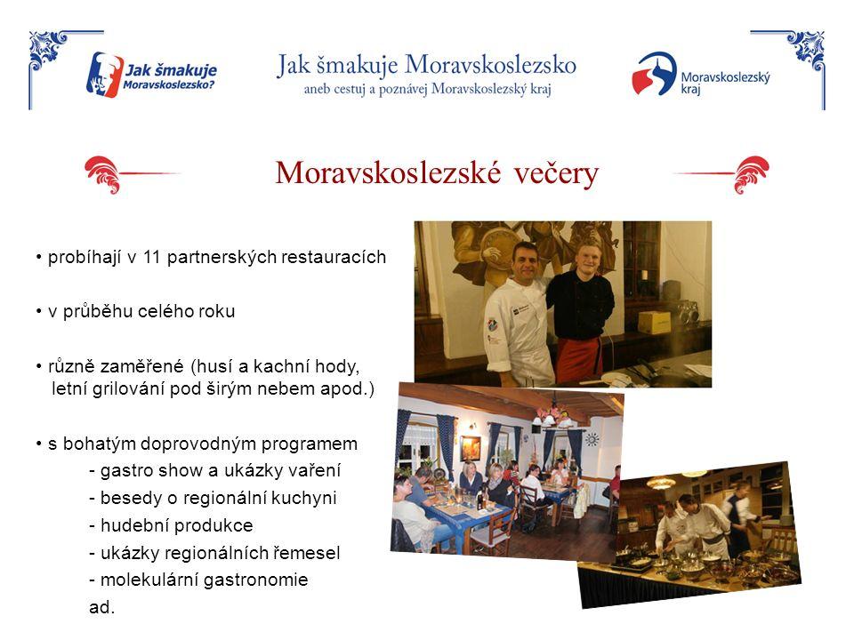 Moravskoslezské večery probíhají v 11 partnerských restauracích v průběhu celého roku různě zaměřené (husí a kachní hody, letní grilování pod širým ne