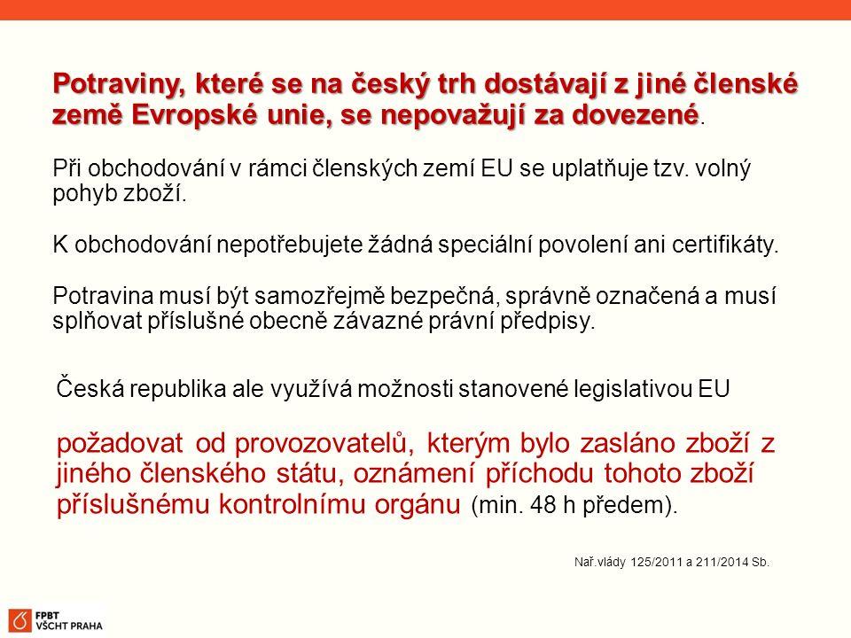 Potraviny, které se na český trh dostávají z jiné členské země Evropské unie, se nepovažují za dovezené Potraviny, které se na český trh dostávají z j