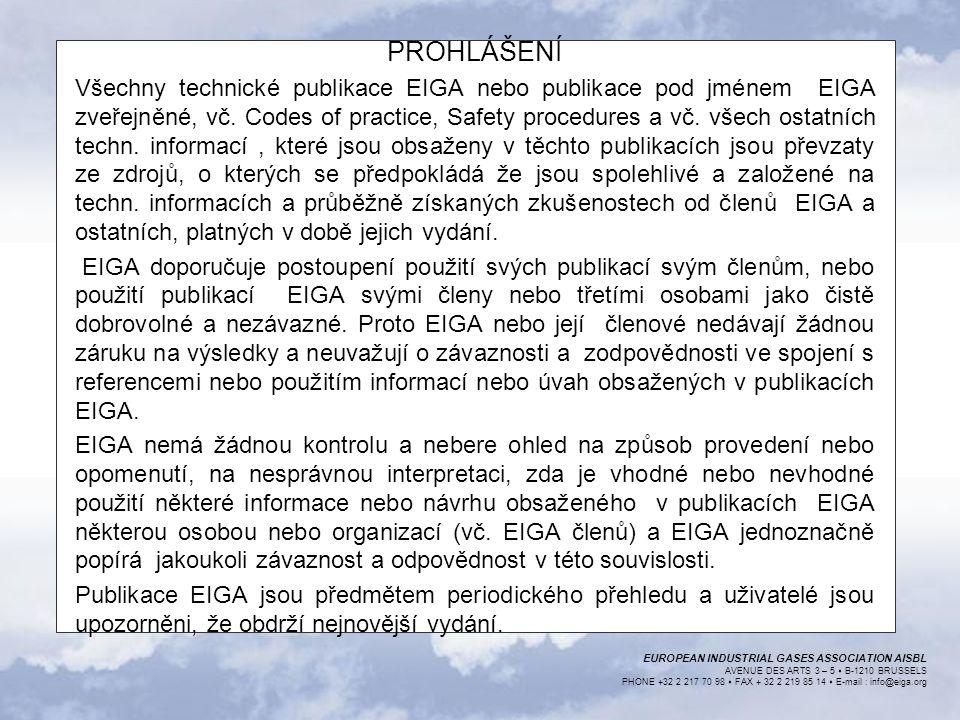EUROPEAN INDUSTRIAL GASES ASSOCIATION AISBL AVENUE DES ARTS 3 – 5  B-1210 BRUSSELS PHONE +32 2 217 70 98  FAX + 32 2 219 85 14  E-mail : info@eiga.