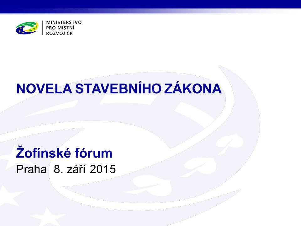 Praha 8. září 2015 NOVELA STAVEBNÍHO ZÁKONA Žofínské fórum