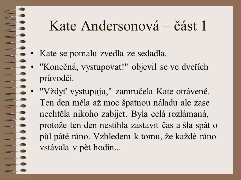 Kate Andersonová – část 1 Kate se pomalu zvedla ze sedadla.