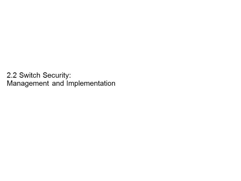  Configuring Telnet and SSH Configure Basic Security on a Switch Telnet Nejobvyklejší způsob ovládání přepínače Přenáší zprávy otevřeným textem Není bezpečný SSH = Secure SHell = bezpečný síťový protokol Měl by se používat Přenáší zprávy šifrovaně Je bezpečný Připravit k použití......