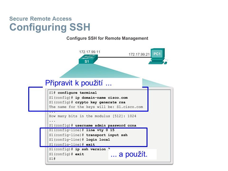 Secure Remote Access Configuring SSH Připravit k použití...... a použít.