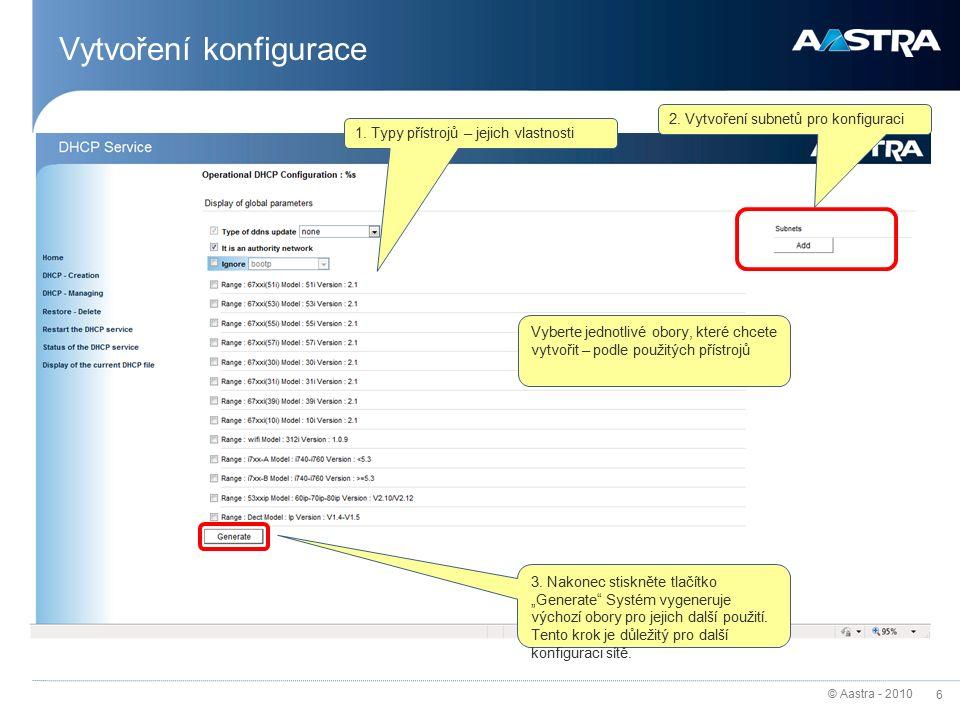 © Aastra - 2010 6 Vytvoření konfigurace 1.