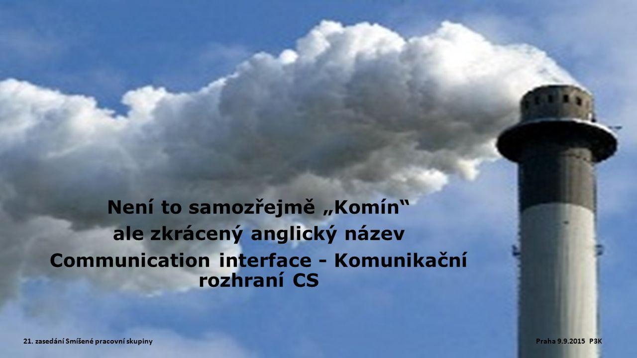 """Není to samozřejmě """"Komín ale zkrácený anglický název Communication interface - Komunikační rozhraní CS 21."""