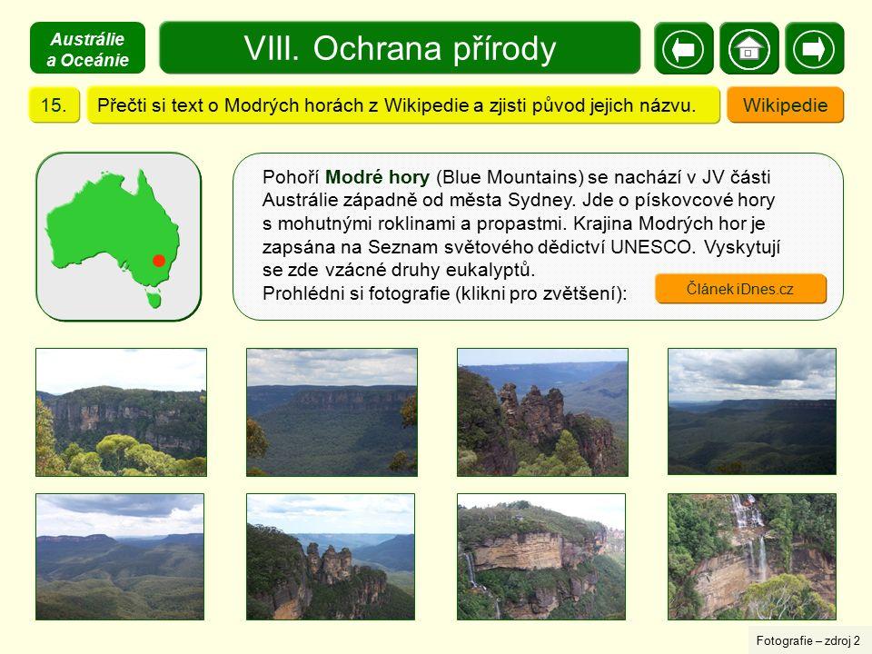 Přečti si text o Modrých horách z Wikipedie a zjisti původ jejich názvu.15. Pohoří Modré hory (Blue Mountains) se nachází v JV části Austrálie západně