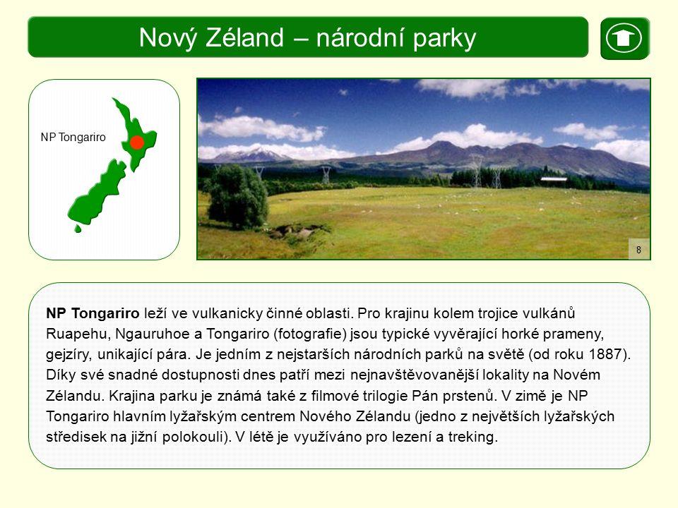X. Zajímavosti Nový Zéland – národní parky NP Tongariro leží ve vulkanicky činné oblasti. Pro krajinu kolem trojice vulkánů Ruapehu, Ngauruhoe jsou ty