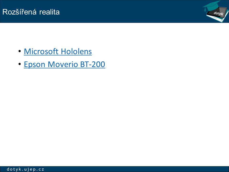 Rozšířená realita Microsoft Hololens Epson Moverio BT-200