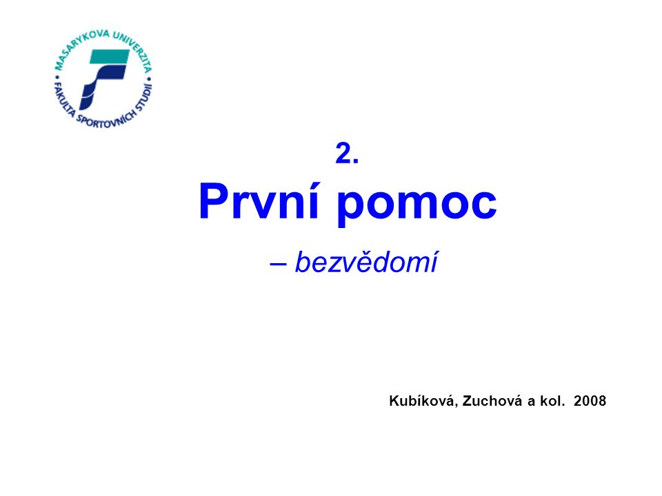 2. První pomoc – bezvědomí Kubíková, Zuchová a kol. 2008