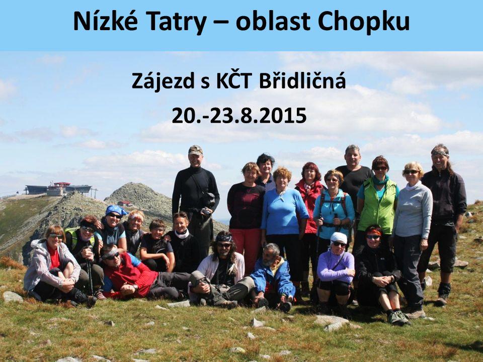 Nízké Tatry – oblast Chopku Zájezd s KČT Břidličná 20.-23.8.2015