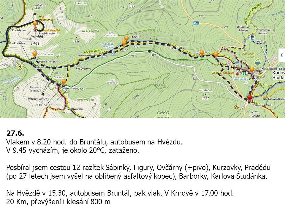 27.6. Vlakem v 8.20 hod. do Bruntálu, autobusem na Hvězdu. V 9.45 vycházím, je okolo 20°C, zataženo. Posbíral jsem cestou 12 razítek Sábinky, Figury,