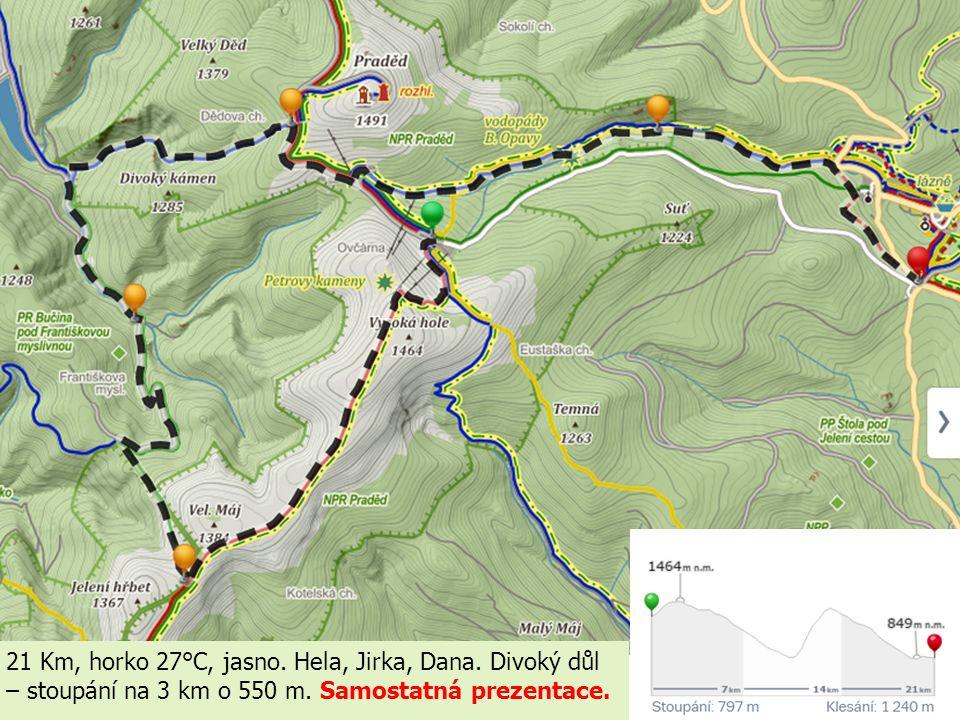 21 Km, horko 27°C, jasno. Hela, Jirka, Dana. Divoký důl – stoupání na 3 km o 550 m. Samostatná prezentace.