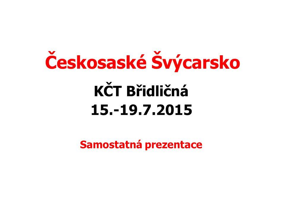 Českosaské Švýcarsko KČT Břidličná 15.-19.7.2015 Samostatná prezentace