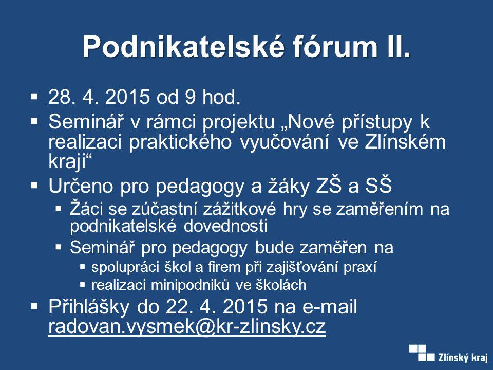 Podnikatelské fórum II.  28. 4. 2015 od 9 hod.
