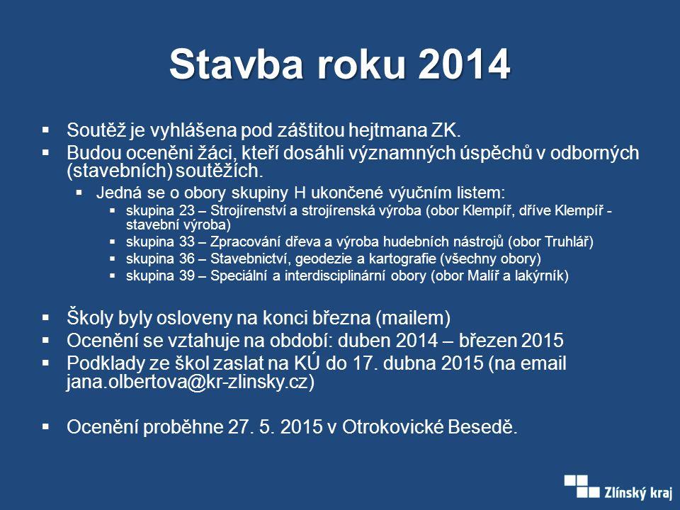 Stavba roku 2014  Soutěž je vyhlášena pod záštitou hejtmana ZK.
