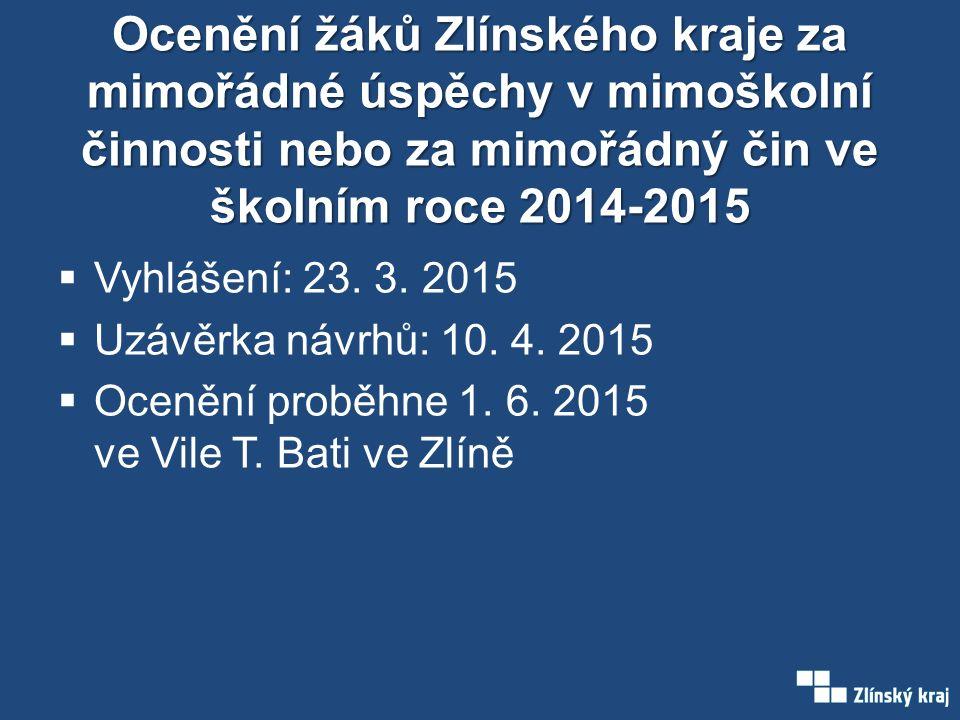 Ocenění žáků Zlínského kraje za mimořádné úspěchy v mimoškolní činnosti nebo za mimořádný čin ve školním roce 2014-2015  Vyhlášení: 23.
