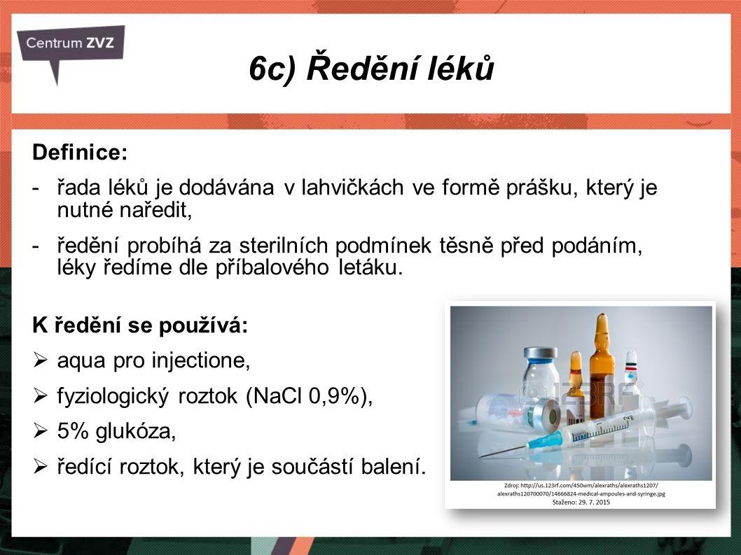 6c) Ředění léků Definice: -řada léků je dodávána v lahvičkách ve formě prášku, který je nutné naředit, -ředění probíhá za sterilních podmínek těsně př