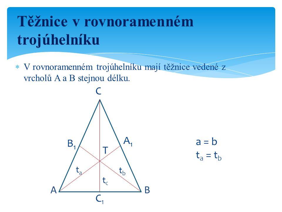  V rovnoramenném trojúhelníku mají těžnice vedené z vrcholů A a B stejnou délku. Těžnice v rovnoramenném trojúhelníku C tctc tata tbtb T C1C1 a = b t
