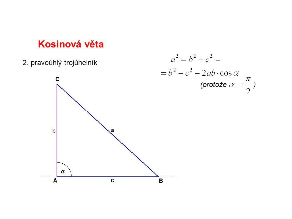 Kosinová věta 2. pravoúhlý trojúhelník (protože )