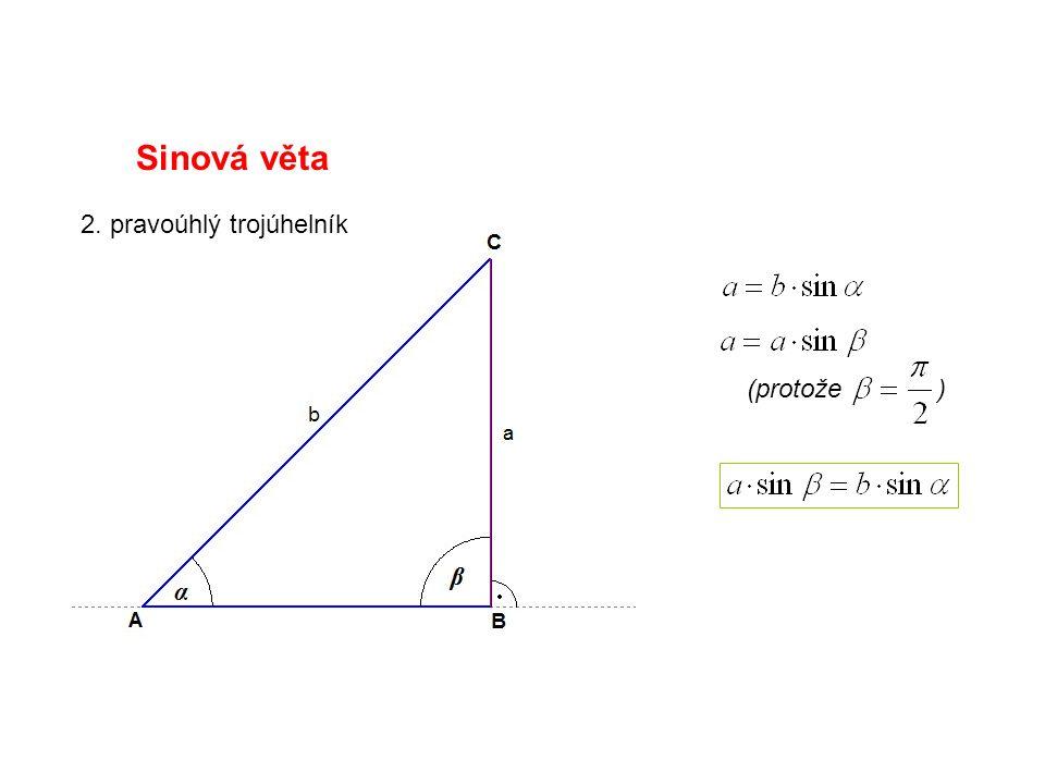 Sinová věta 2. pravoúhlý trojúhelník (protože )