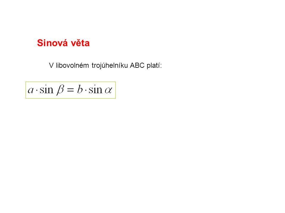 Sinová věta V libovolném trojúhelníku ABC platí: