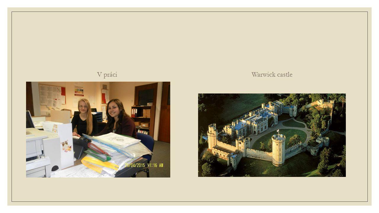 V práciWarwick castle