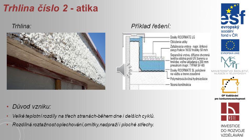 Trhlina číslo 1-nadpraží: Důvod vzniku: Oslabené místo - přenos sil z překladu do zdiva-deformace Smrštění při nízkých teplotách a roztahování při vysokých teplotách-záleží na pevnosti omítky a jejím vyztužení.