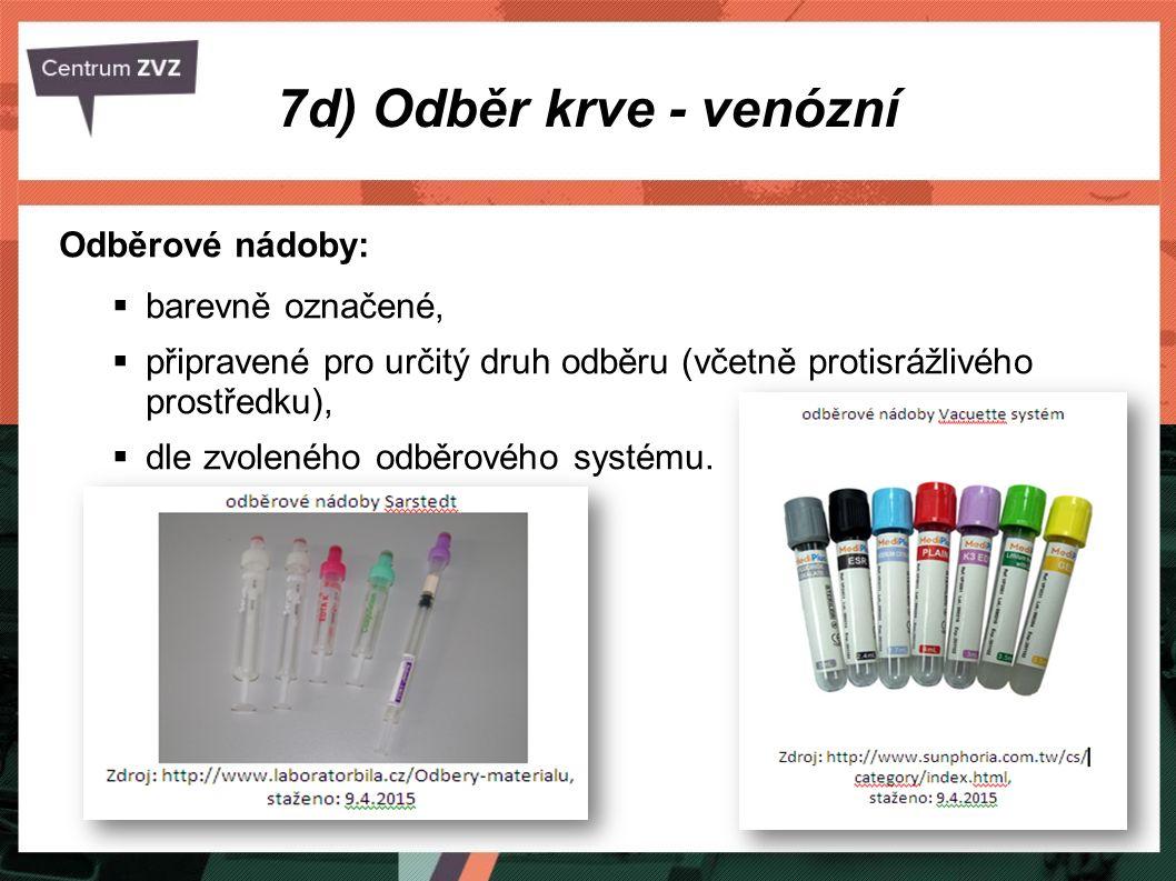 Odběrové nádoby:  barevně označené,  připravené pro určitý druh odběru (včetně protisrážlivého prostředku),  dle zvoleného odběrového systému.