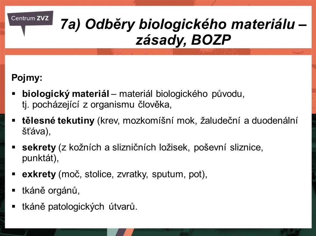 7a) Odběry biologického materiálu – zásady, BOZP Pojmy:  biologický materiál – materiál biologického původu, tj. pocházející z organismu člověka,  t